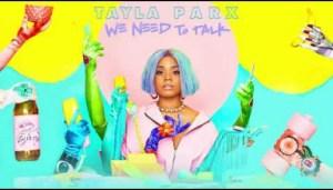 Tayla Parx - We Need To Talk